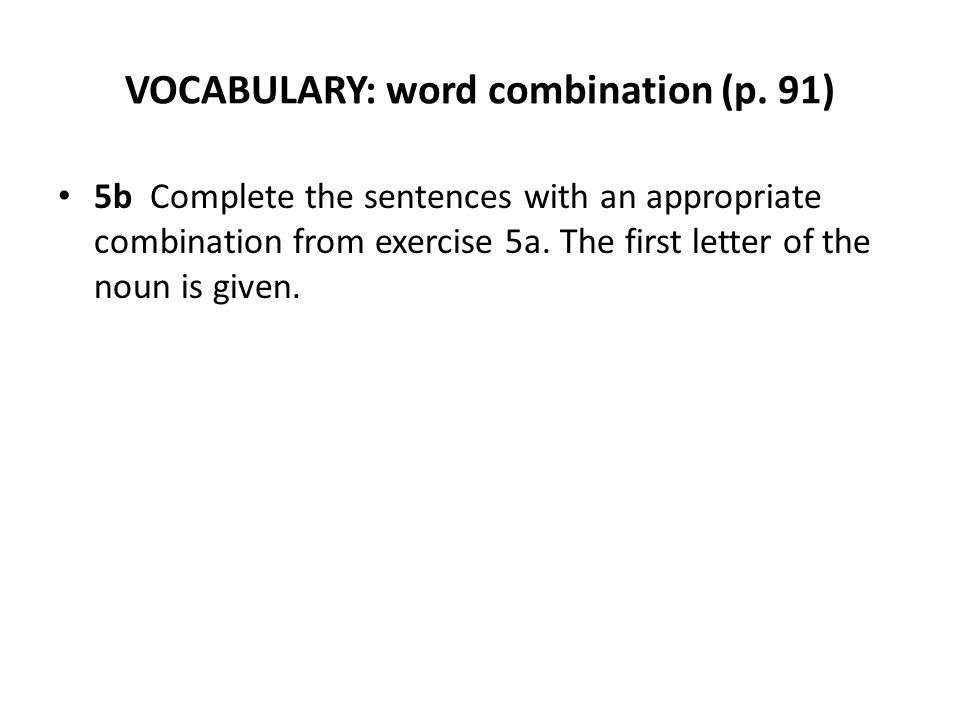 VOCABULARY: word combination (p. 91)