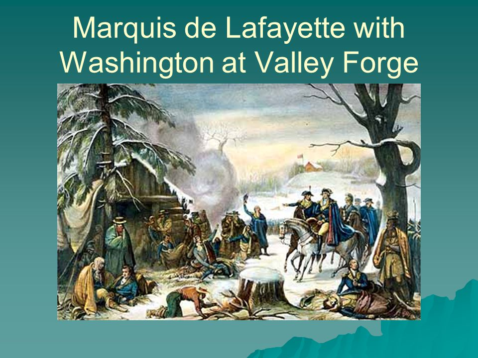Marquis de Lafayette with Washington at Valley Forge
