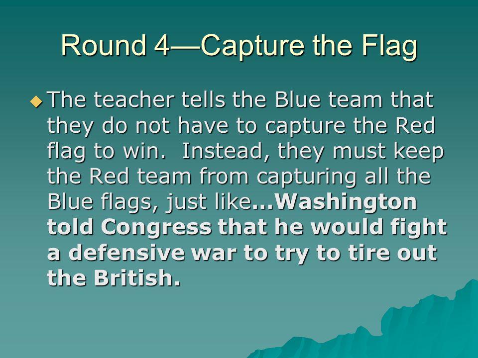 Round 4—Capture the Flag
