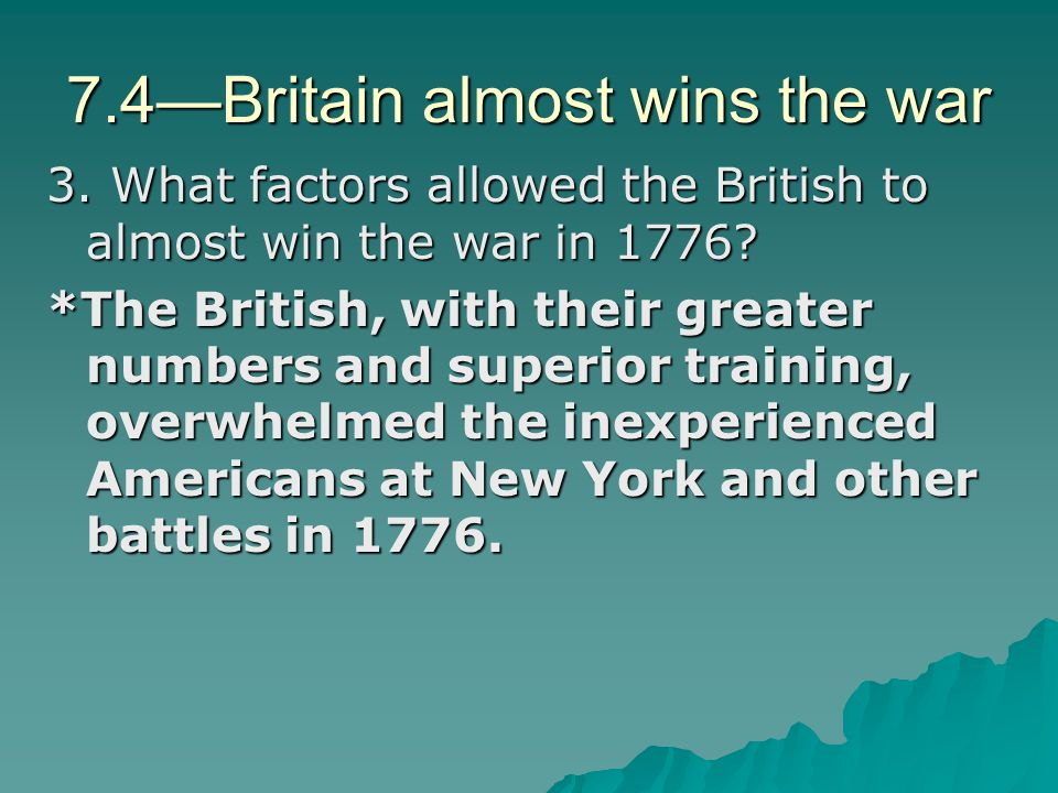 7.4—Britain almost wins the war