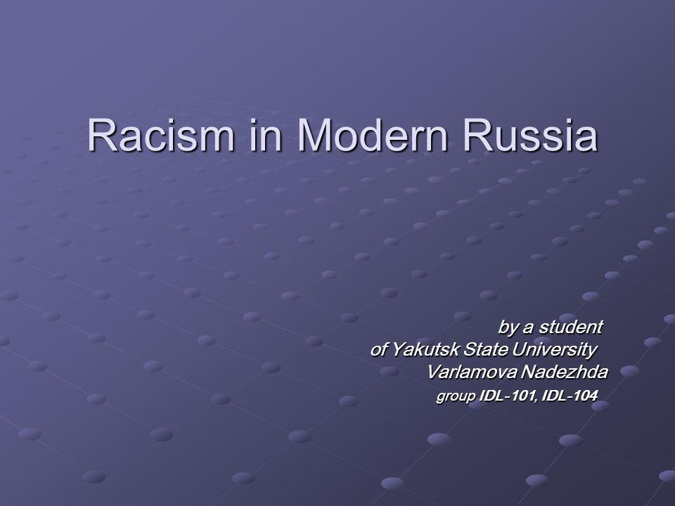 Racism in Modern Russia