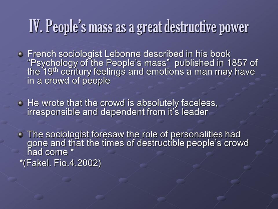 IV. People's mass as a great destructive power