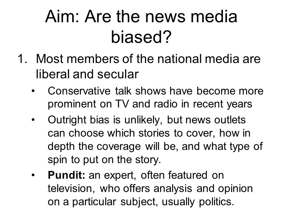 Aim: Are the news media biased