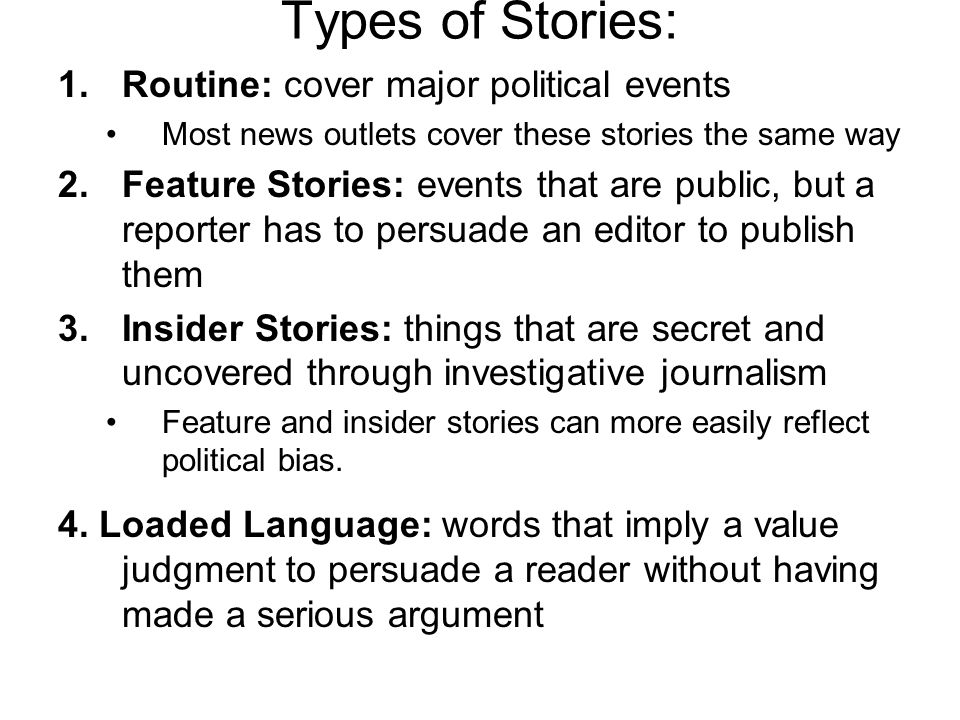 Types of Stories: Routine: cover major political events