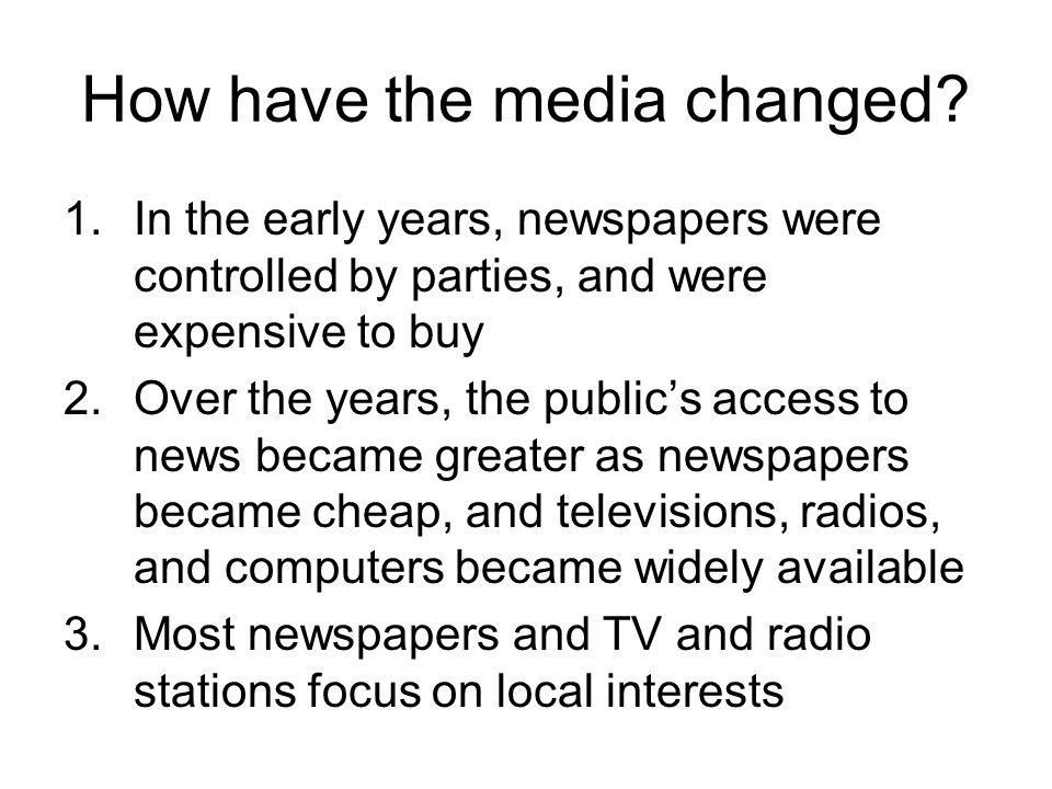 How have the media changed