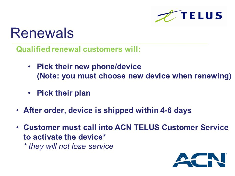Renewals Qualified renewal customers will: