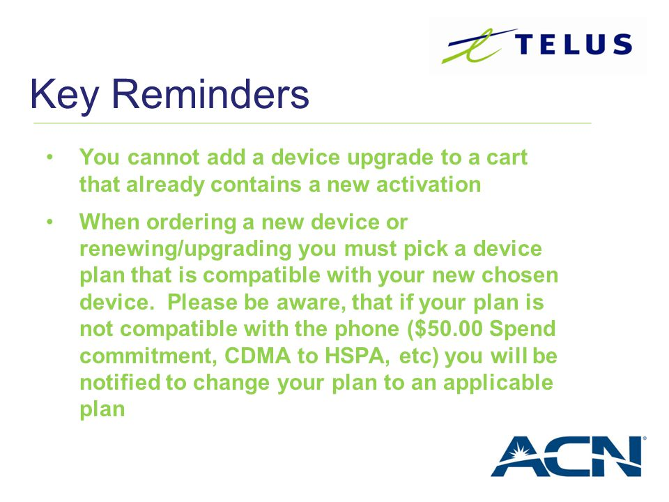 Key Reminders You cannot add a device upgrade to a cart that already contains a new activation.