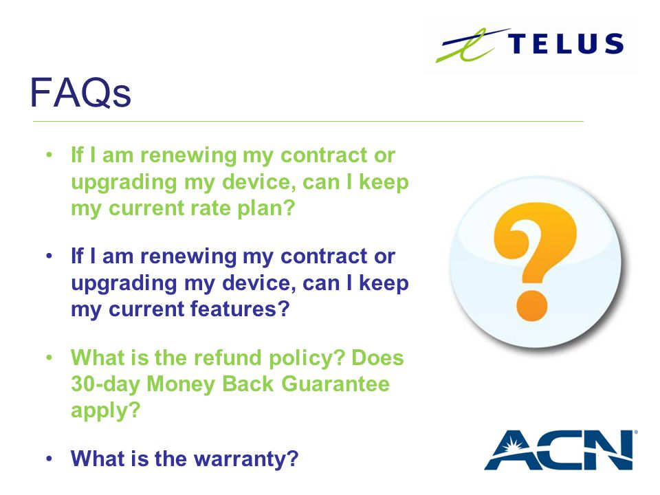 FAQs If I am renewing my contract or upgrading my device, can I keep my current rate plan