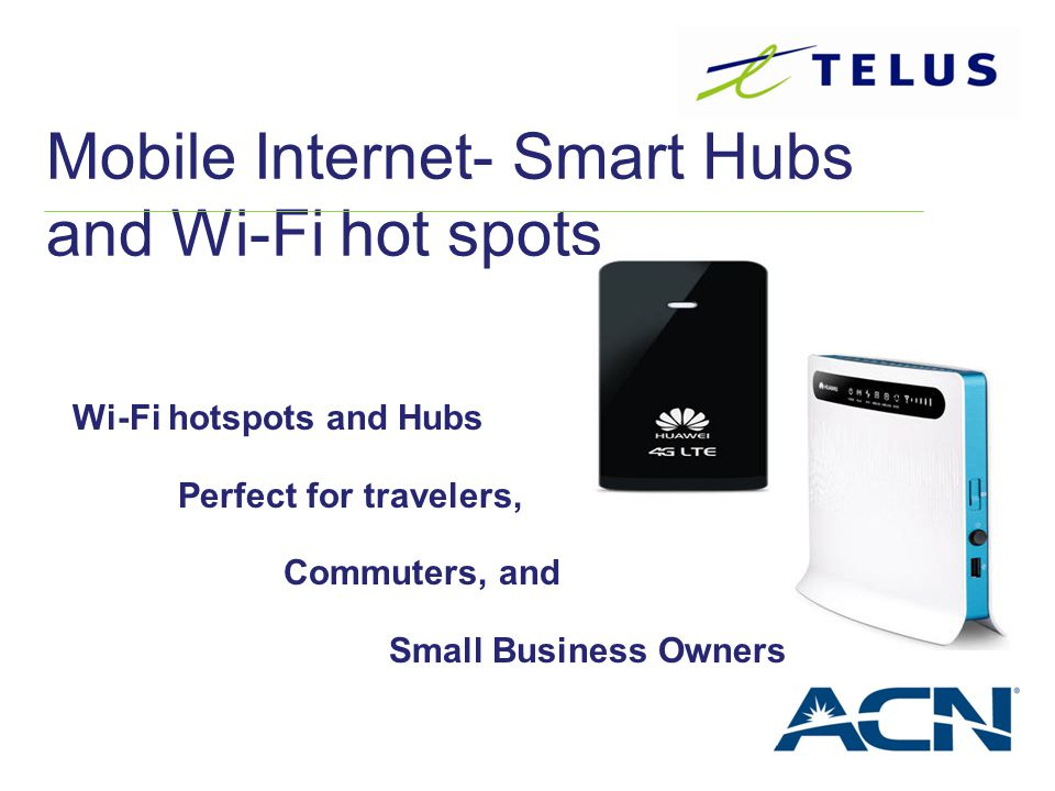 Mobile Internet- Smart Hubs and Wi-Fi hot spots