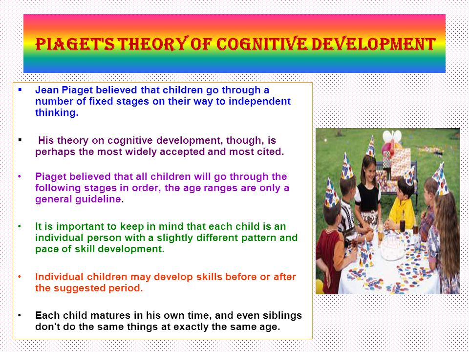 developmental theories in child development Evolutionary theory can also be used to understand human development in general and children's academic development in particular life history biologists study development by documenting species' life history.