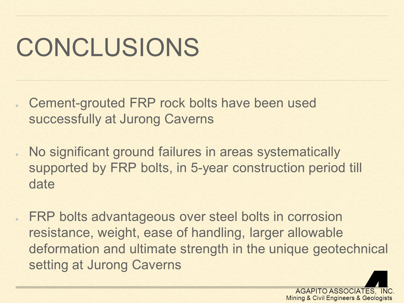 Conclusions Cement-grouted FRP rock bolts have been used successfully at Jurong Caverns.