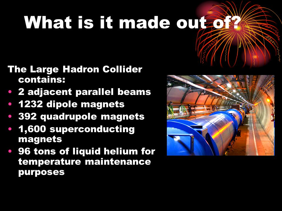 What is it made out of The Large Hadron Collider contains: