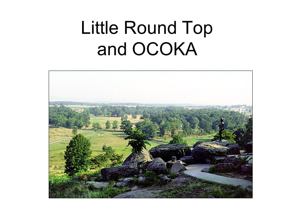 Little Round Top and OCOKA