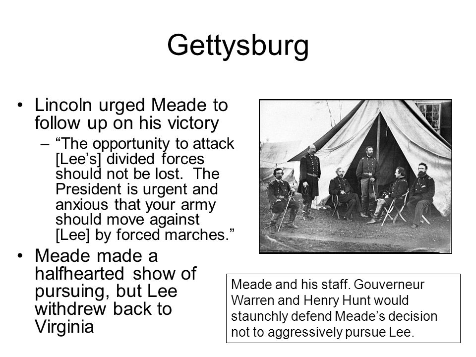 Gettysburg Lincoln urged Meade to follow up on his victory