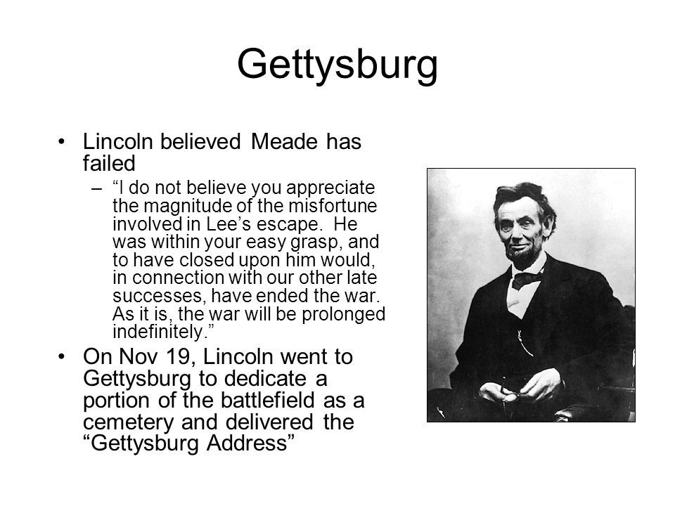 Gettysburg Lincoln believed Meade has failed