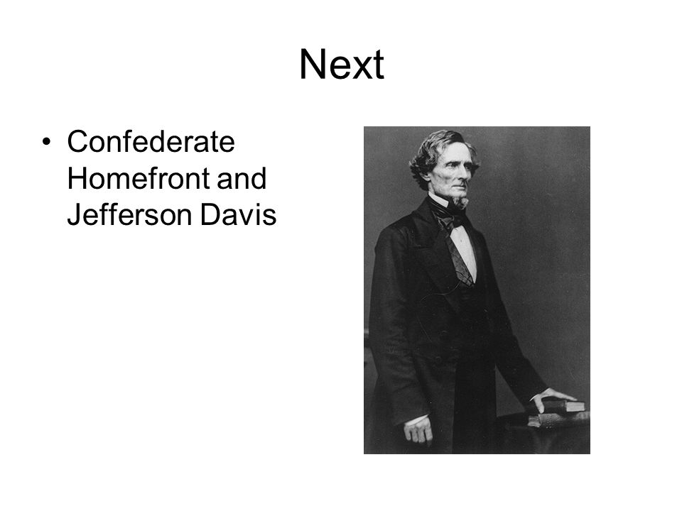 Next Confederate Homefront and Jefferson Davis