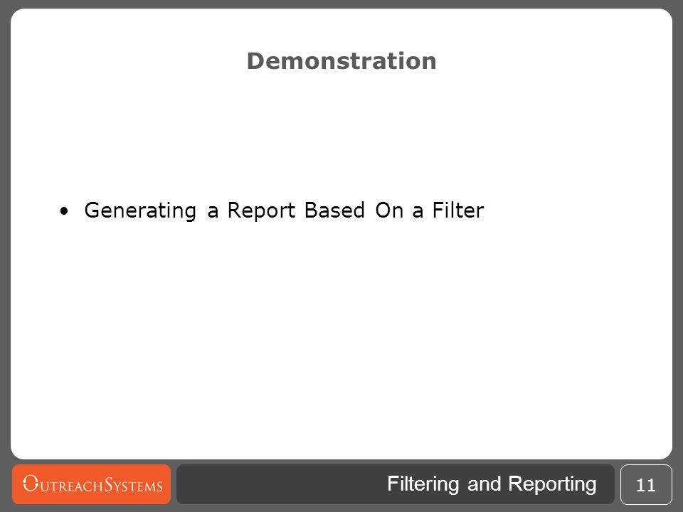Demonstration Generating a Report Based On a Filter