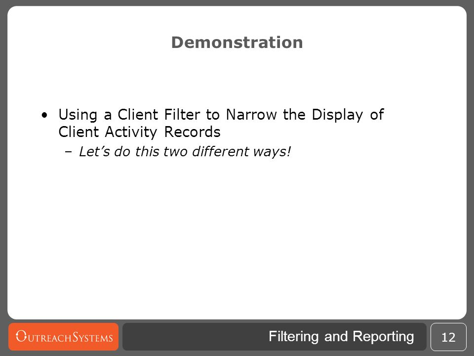 Demonstration Using a Client Filter to Narrow the Display of Client Activity Records.