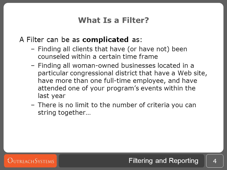What Is a Filter A Filter can be as complicated as: