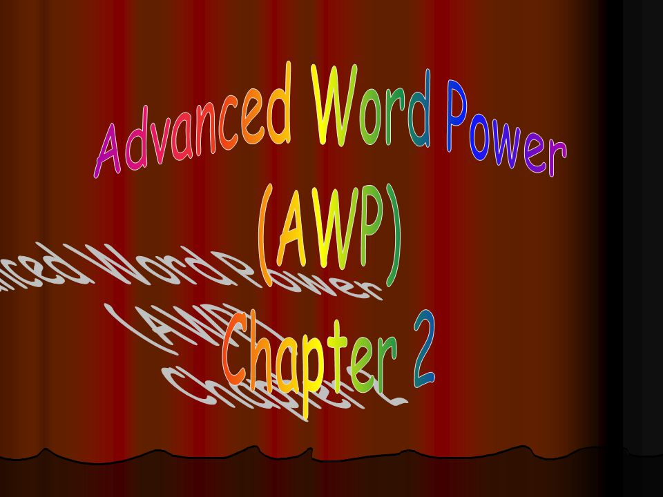 Advanced Word Power (AWP) Chapter 2