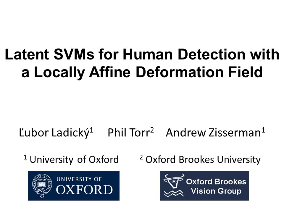 Latent SVMs for Human Detection with a Locally Affine Deformation Field