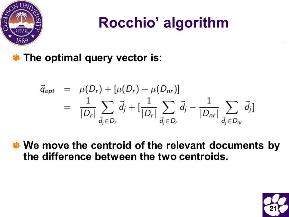 Rocchio' algorithm The optimal query vector is: