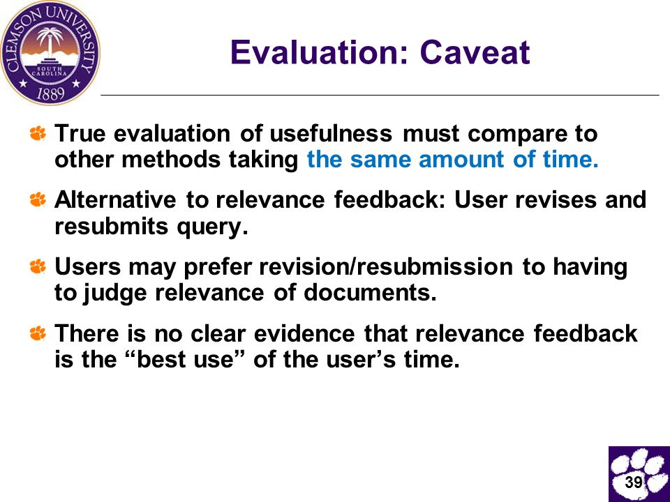 Evaluation: Caveat True evaluation of usefulness must compare to other methods taking the same amount of time.