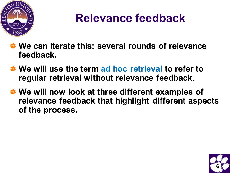Relevance feedback We can iterate this: several rounds of relevance feedback.
