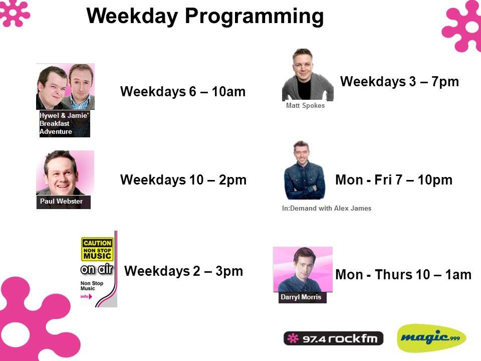 Weekday Programming Weekdays 3 – 7pm Weekdays 6 – 10am