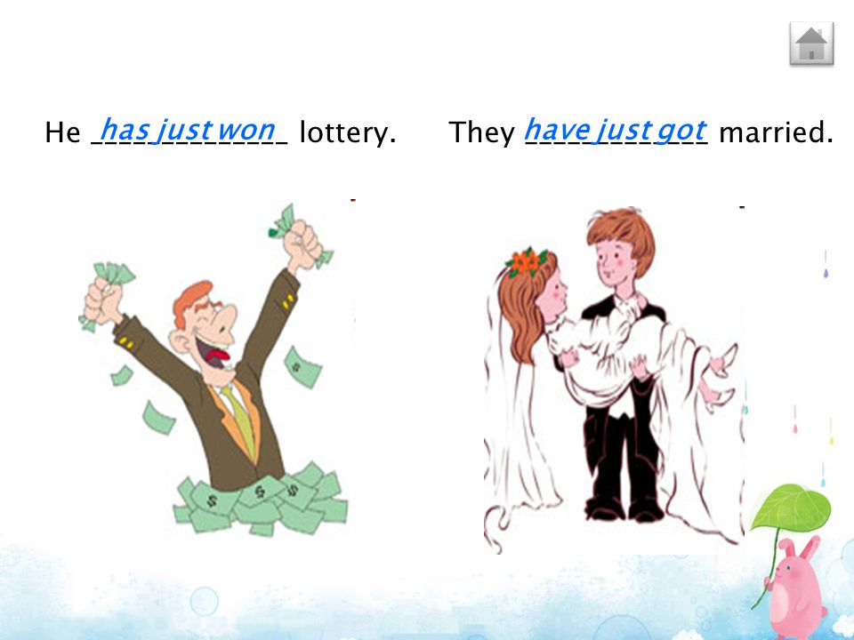 He ______________ lottery.