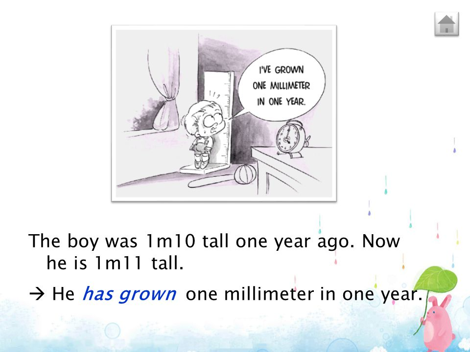 The boy was 1m10 tall one year ago. Now he is 1m11 tall.