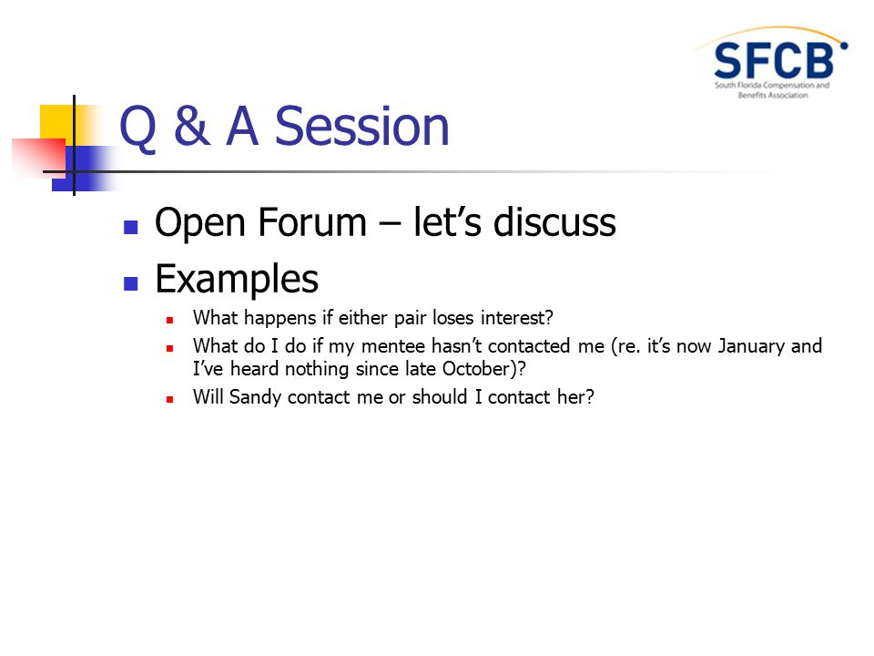 Q & A Session Open Forum – let's discuss Examples