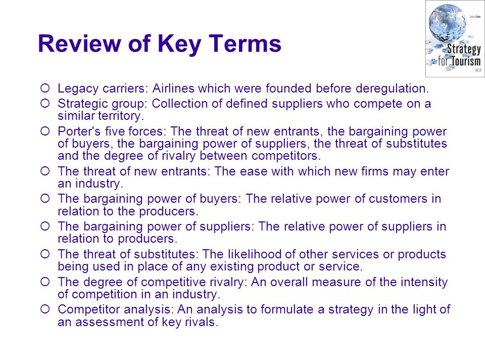 Review of Key Terms Legacy carriers: Airlines which were founded before deregulation.