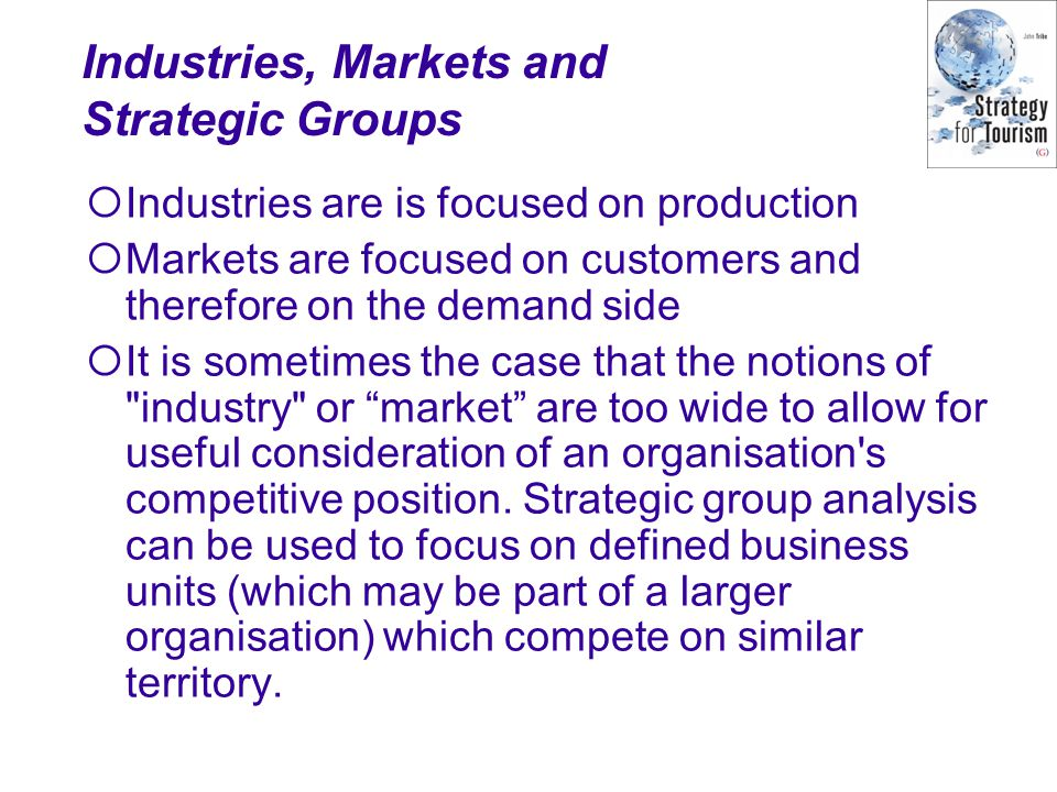 Industries, Markets and Strategic Groups