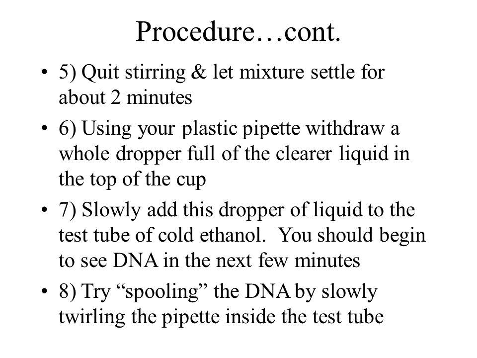 Procedure…cont. 5) Quit stirring & let mixture settle for about 2 minutes.