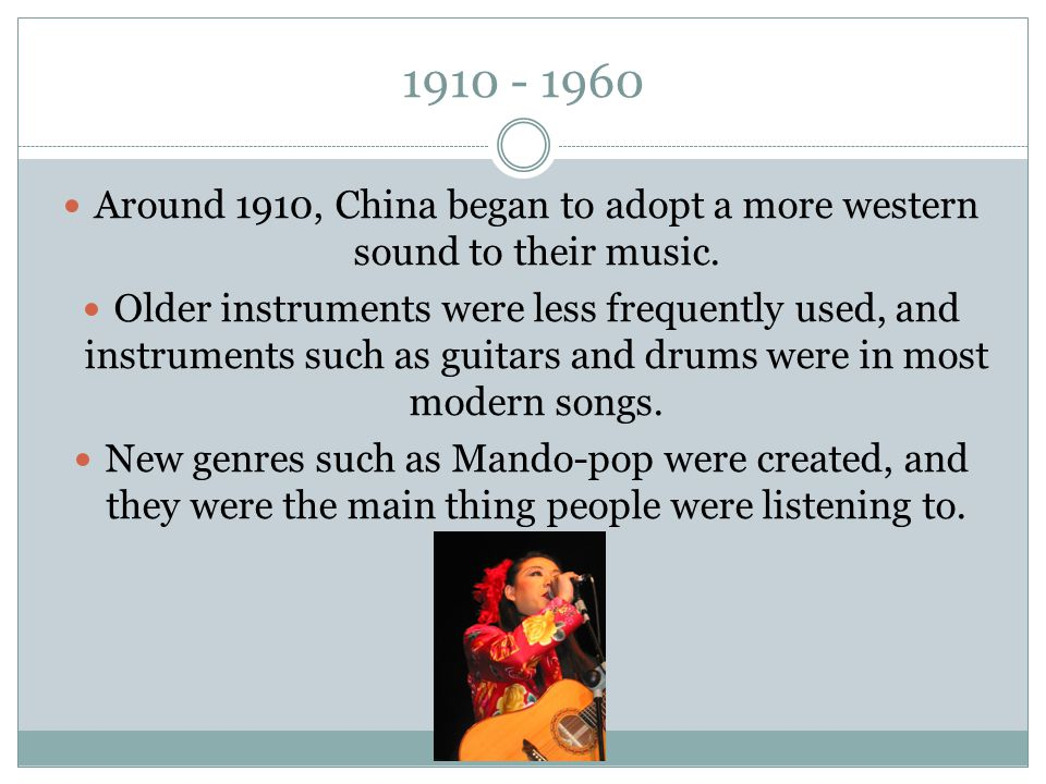 Around 1910, China began to adopt a more western sound to their music.