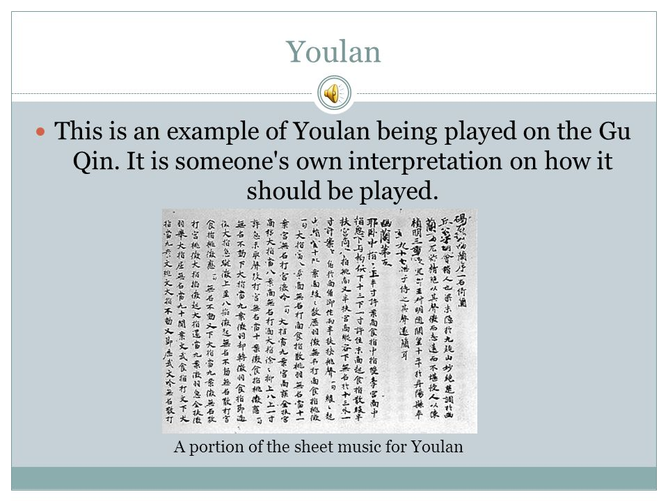 Youlan This is an example of Youlan being played on the Gu Qin. It is someone s own interpretation on how it should be played.