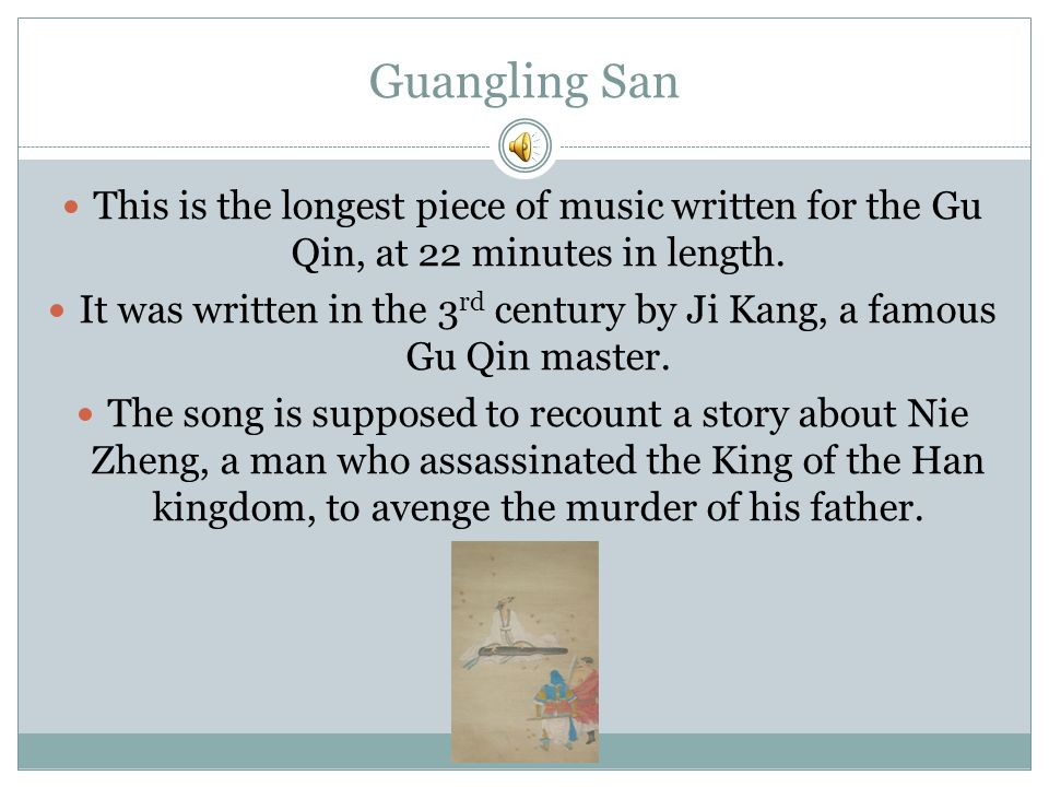 It was written in the 3rd century by Ji Kang, a famous Gu Qin master.
