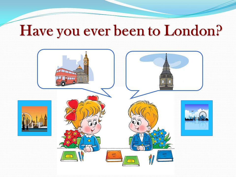 Have you ever been to London