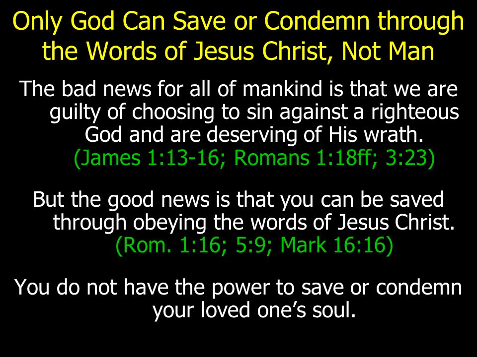 You do not have the power to save or condemn your loved one's soul.