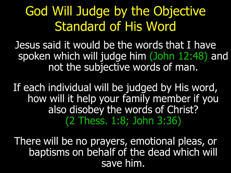 God Will Judge by the Objective Standard of His Word