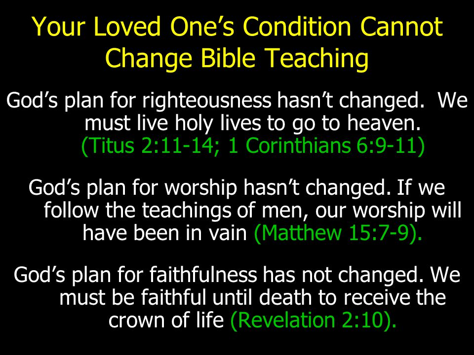 Your Loved One's Condition Cannot Change Bible Teaching