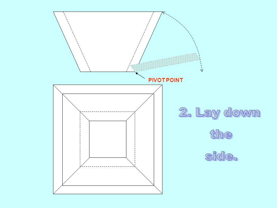 PIVOT POINT 2. Lay down the side.