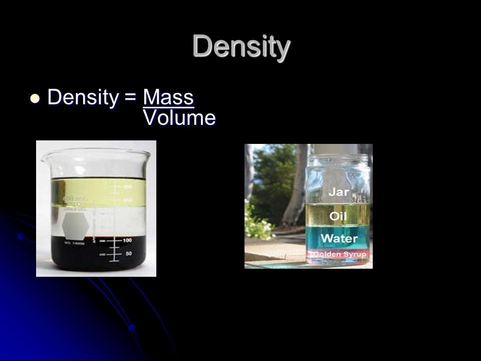 Density Density = Mass Volume