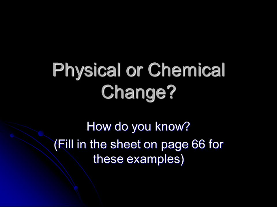 how to tell if chemical or physical change