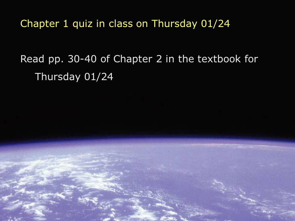 Chapter 1 quiz in class on Thursday 01/24