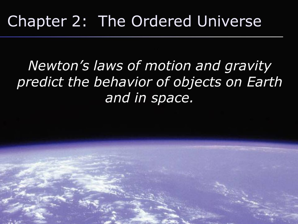 Chapter 2: The Ordered Universe