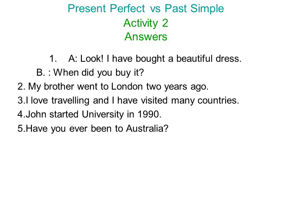 Present Perfect vs Past Simple Activity 2 Answers