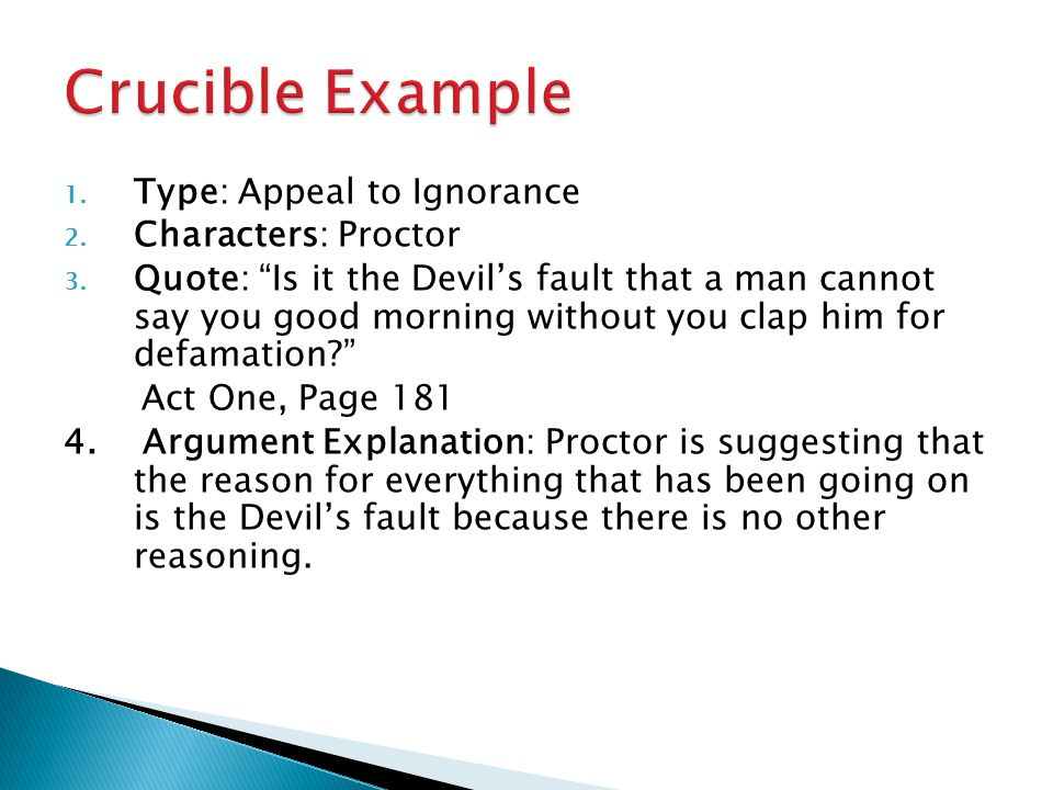 Crucible Example Type: Appeal to Ignorance Characters: Proctor