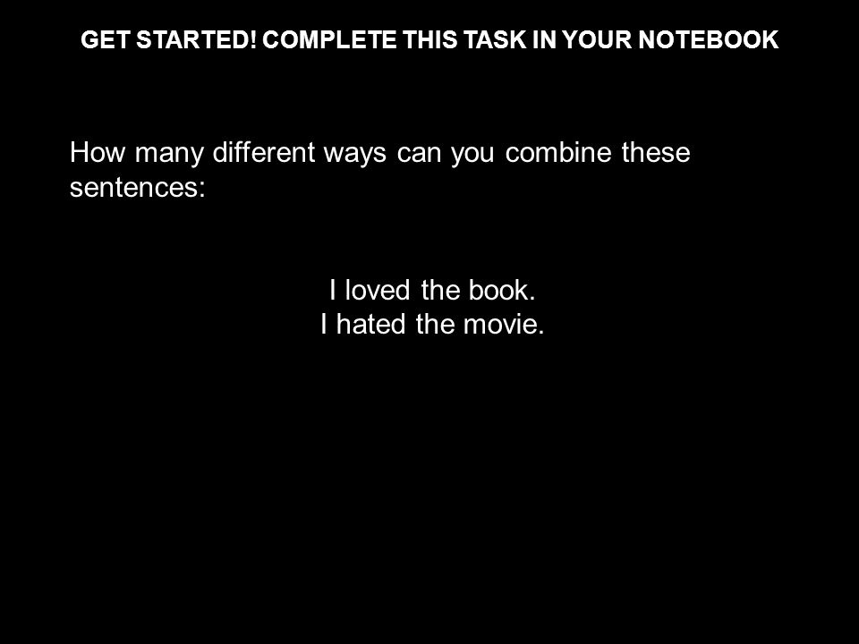 GET STARTED! COMPLETE THIS TASK in your notebook
